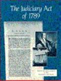 The Judiciary Act of 1789, Eisenberg, David and Joradan, Christine R., 0911333746