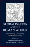 Globalisation in the Roman World : Archaeological and Theoretical Perspectives, , 1107043743