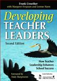 Developing Teacher Leaders : How Teacher Leadership Enhances School Success, Crowther, Frank and Ferguson, Margaret, 1412963745