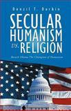 Secular Humanism vs. Religion, Denzil T. Durbin, 1479773743