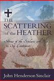 The Scattering of the Heather, John Henderson Sinclair, 0615383750