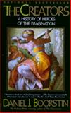 The Creators, Daniel J. Boorstin, 0679743758