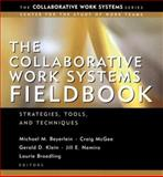The Collaborative Work Systems Fieldbook : Strategies, Tools, and Techniques, Michael M. Beyerlein, Craig McGee, Gerald Klein, Jill Nemiro, Laurie Broedling, 0787963755