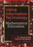 Using Information Technology in Mathematics Education, James Tooke, Norma Henderson, 0789013754