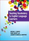 Teaching Vocabulary to English Language Learners, Graves, Michael F. and August, Diane, 0807753750