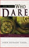 For Those Who Dare, John Tiner, 0890513759