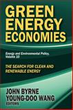 Green Energy Economies : The Search for Clean and Renewable Energy, , 1412853753