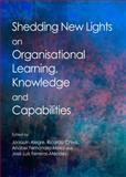 Shedding New Lights on Organisational Learning, Knowledge and Capabilities, Alegre, Joaquín and Chiva, Ricardo, 1443853755