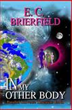 In My Other Body, E. Brierfield, 146372375X