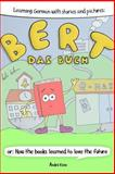 Learning German with Stories and Pictures: Bert das Buch, Andre Klein, 1475153759