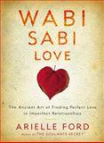 Wabi Sabi Love, Arielle Ford, 0062003755