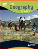 GCSE Geography for WJEC A, Andy Owen and Colin Lancaster, 0340983752