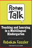 Room for Talk : Teaching and Learning in a Multilingual Kindergarten, Fassler, Rebekah, 0807743755