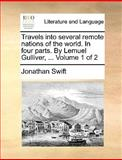 Travels into Several Remote Nations of the World in Four Parts by Lemuel Gulliver, Jonathan Swift, 1140893750