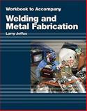 Welding and Metal Fabrication, Larry Jeffus, 1418013757