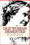 Old Woman Demented, Elias Sassoon, 1490503757