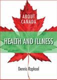 Health and Illness, Dennis Raphael, 1552663752