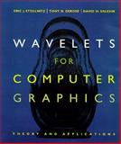 Wavelets for Computer Graphics : Theory and Applications, Stollnitz, Eric and DeRose, Anthony, 1558603751