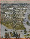 European Cartographers and the Ottoman World, 1500-1750 : Maps from the Collection of O. J. Sopranos, Manners, Ian, 1885923759