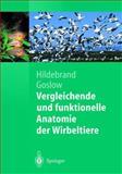 Vergleichende und Funktionelle Anatomie der Wirbeltiere, Goslow, George and Hildebrand, Milton, 3642623751