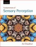 Fundamentals of Sensory Perception, Chaudhuri, Avi, 0195433750
