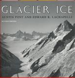 Glacier Ice, Austin Post and Edward R. LaChapelle, 0802083757