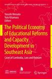 The Political Economy of Educational Reforms and Capacity Development in Southeast Asia : Cases of Cambodia, Laos and Vietnam, , 1402093756