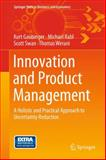 Innovation and Product Management : A Holistic and Practical Approach to Uncertainty Reduction, Gaubinger, Kurt and Rabl, Michael, 3642543758