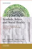 Symbols, Selves, and Social Reality : A Symbolic Interactionist Approach to Social Psychology and Sociology, Sandstrom, Kent L. and Lively, Kathryn J., 0199933758
