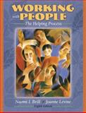 Working with People : The Helping Process (with MyHelpingLab), Brill, Naomi and Levine, Joanne, 0205483755