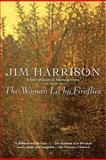 The Woman Lit by Fireflies, Jim Harrison, 080214375X