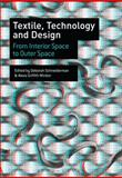 Textile Technology and Design : From Interior Space to Outer Space,, 147252375X