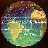 You Can Make a Difference, David Warr, 1494473755
