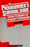 The Programmer's Survival Guide : Career Strategies for Computer Professionals, Ruhl, Janet L., 0137303750