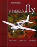 An Invitation to Fly : Basics for the Private Pilot, Glaeser, Dennis and Gum, Sanford, 0534393756