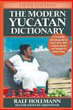 The Modern Yucatan Dictionary, Ralf Hollmann, 0988433753