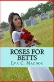 Roses for Betts, Eva Maddox, 1490403752