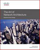 The Art of Network Architecture : Business-Driven Design, White, Russ and Morris, Scott, 1587143755