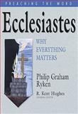 Ecclesiastes : Why Everything Matters, , 1433513757