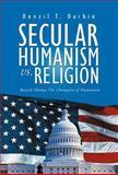 Secular Humanism vs. Religion, Denzil T. Durbin, 1479773751