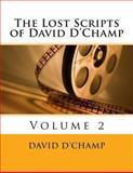 The Lost Scripts of David D'Champ, David D'Champ, 1493773755