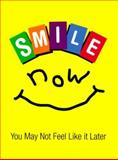 Smile Now, You May Not Feel Like It Later, Scott Breckheimer, 1562453750