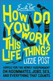 How Do You Work This Life Thing?, Lizzie Post, 0060823755