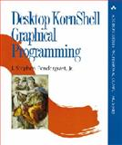 Desktop KornShell Graphical Programming, Pendergrast, J. Stephen, 0201633752