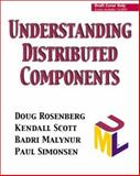 Understanding Distributed Components, Rosenberg, Doug and Scott, Kendall, 0201703750