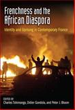 Frenchness and the African Diaspora : Identity and Uprising in Contemporary France, Didier Lapeyronnie, Alec Hargreaves, 0253353750