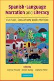 Spanish-Language Narration and Literacy : Culture, Cognition and Emotion, , 052188375X