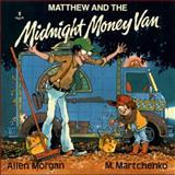 Matthew and the Midnight Money Van, Allen Morgan, 0920303757