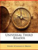 Universal Third Reader, Henry Athanasius Brann, 1145343759