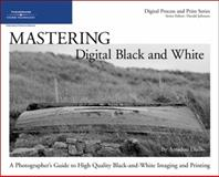Mastering Digital Black and White 9781598633757